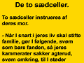 De to sædceller